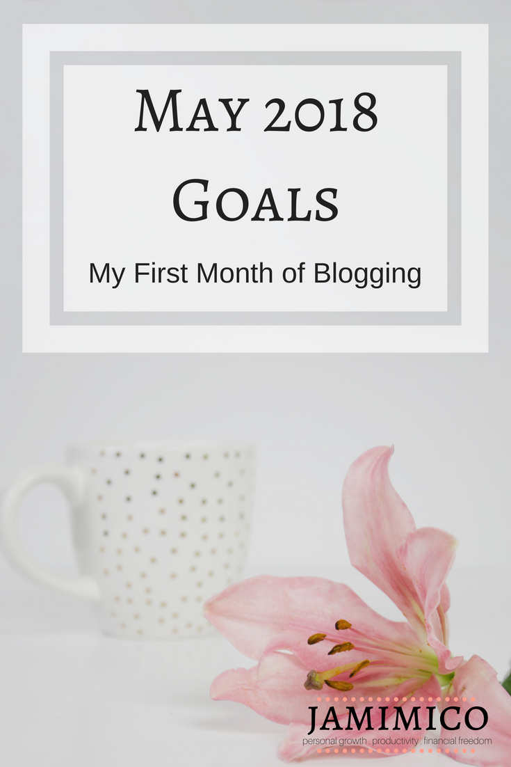 May 2018 Goals - My First Month of Blogging