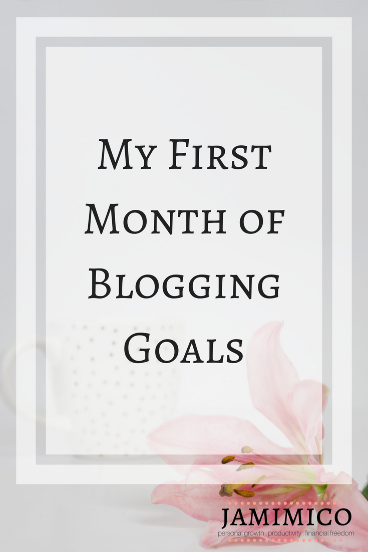 My First Month of Blogging Goals