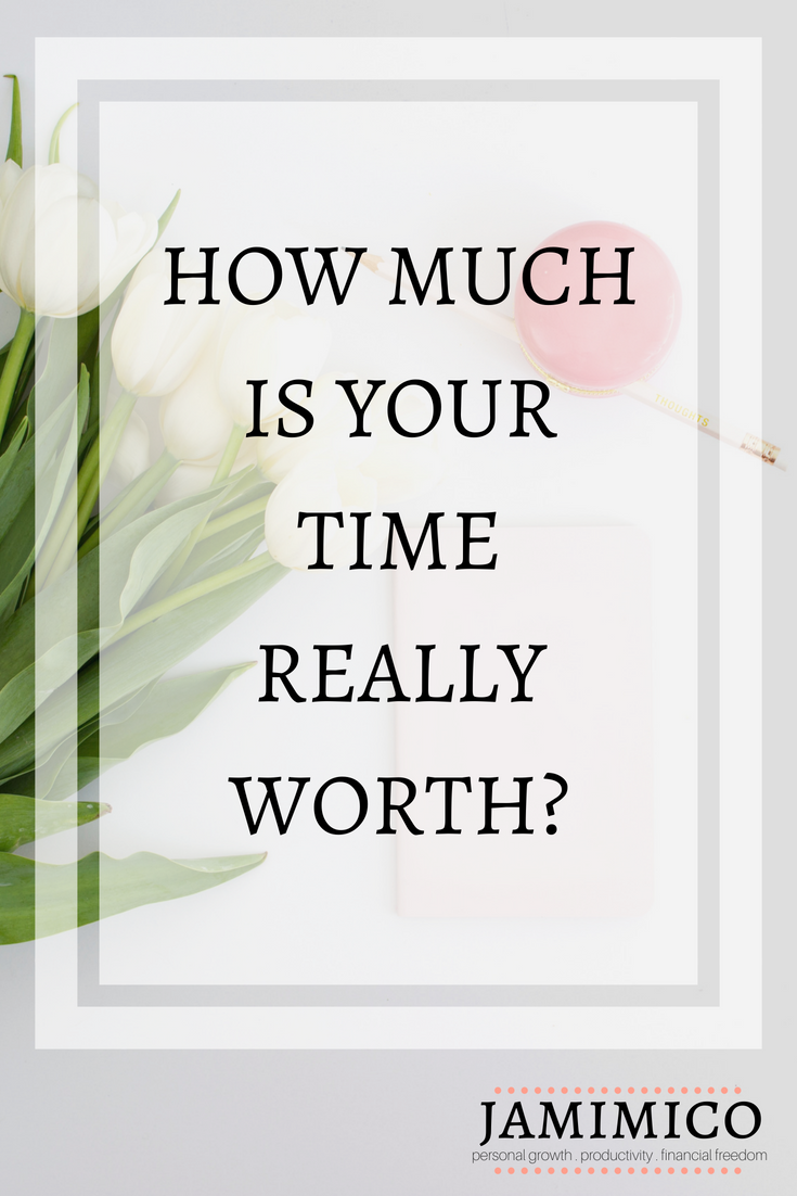 How Much Is Your Time Really Worth?