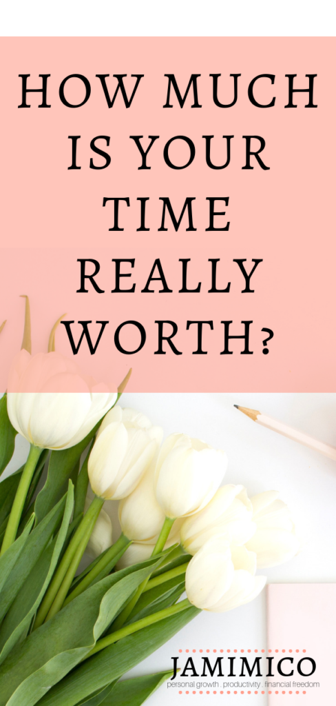 How Much Is Your Time Really Worth