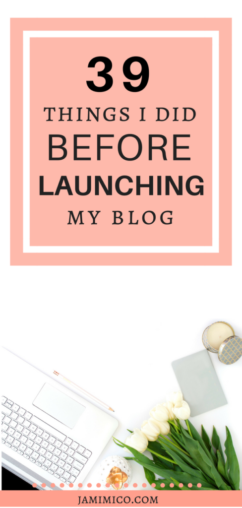 39 Things I Did Before Launching My Blog