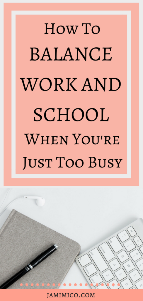 How To Balance Work and School When You're Just Too Busy