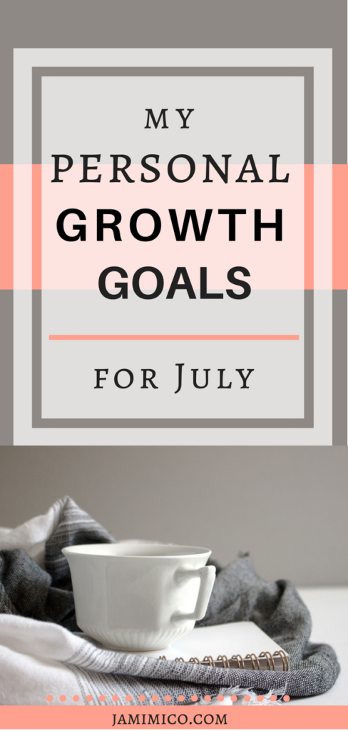 My Personal Growth Goals for July