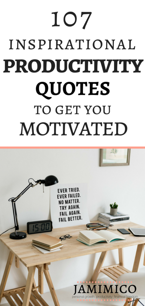 107 Inspirational Productivity Quotes to Get You Motivated