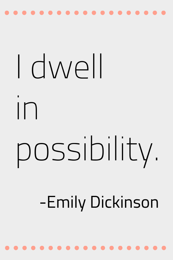 Quote About Possibility by Emily Dickinson