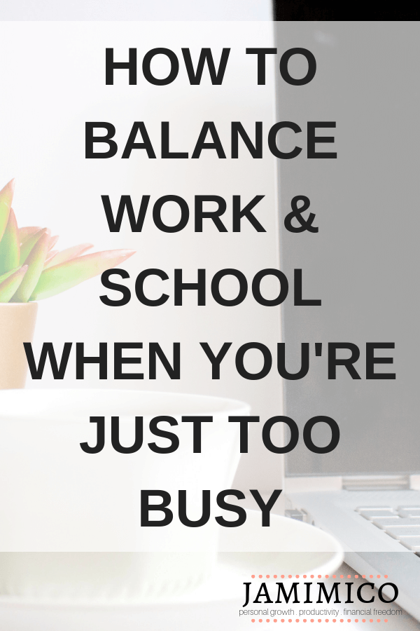 Pin Example - How to Balance Work and School When You're Just Too Busy