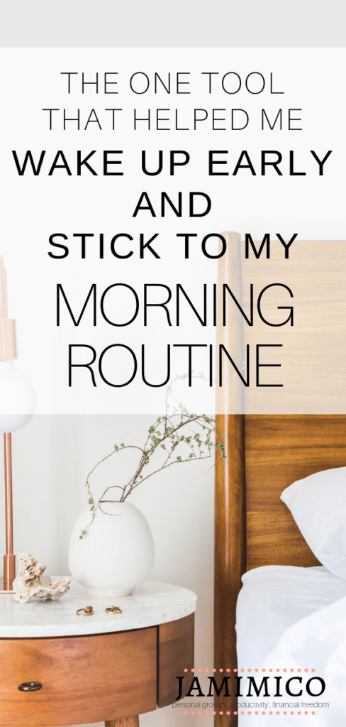 Pin Example - The One Tool That Helped Me Wake Up Early and Stick to My Morning Routine