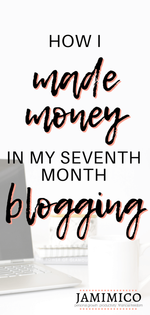 How I Made Money in My Seventh Month Blogging