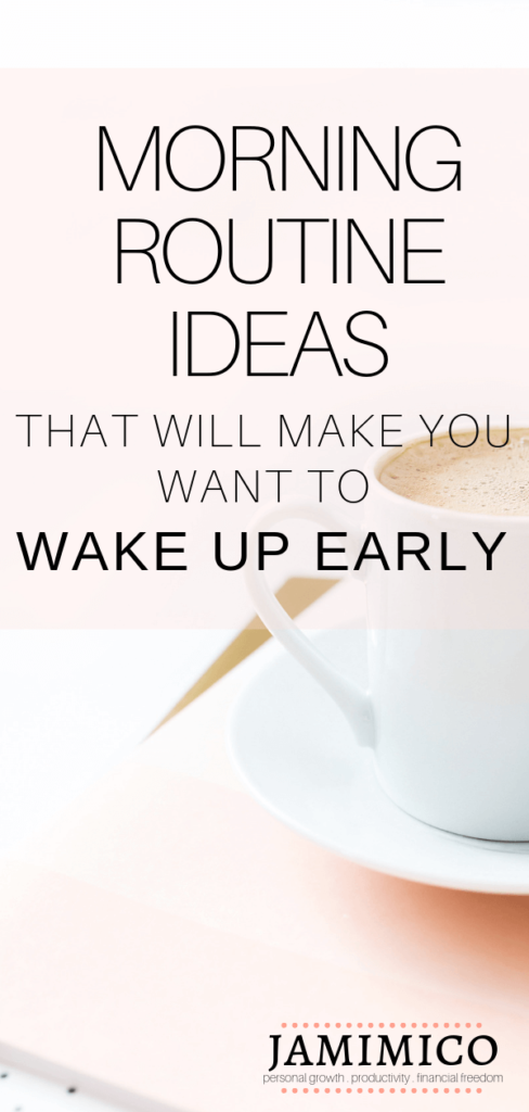 Morning Routine Ideas That Will Make You Want to Wake Up Early