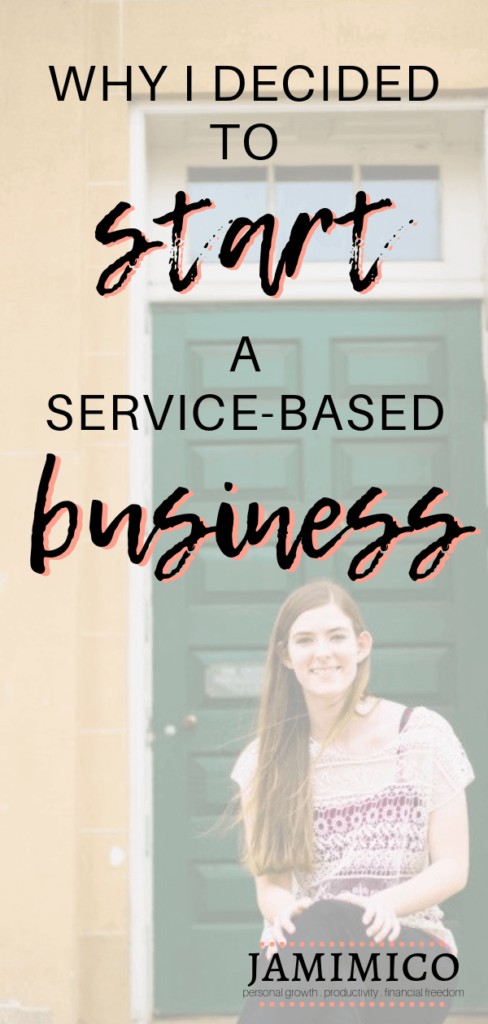 Why I Decided to Start a Service-Based Business