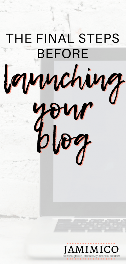 The Final Steps Before Launching Your Blog