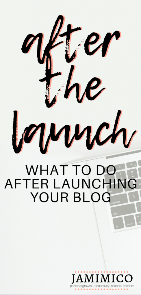After the Launch - What to Do After Launching Your Blog